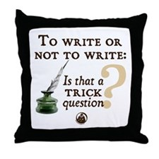 To Write or Not to Write Throw Pillow