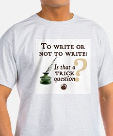 To Write or Not to Write T-Shirt