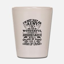 I AM NOT JUST AN AUNT! Shot Glass