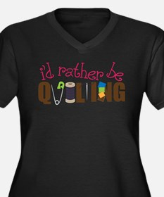 Is Rather Be Quilting Plus Size T-Shirt