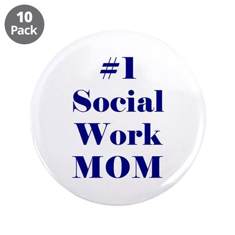 """#1 Social Work Mom 3.5"""" Buttons (10 pack)"""