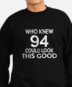 Who Knew 94 Could Look This Good Sweatshirt (dark)