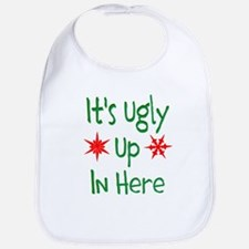 Its Ugly Up In Here Bib