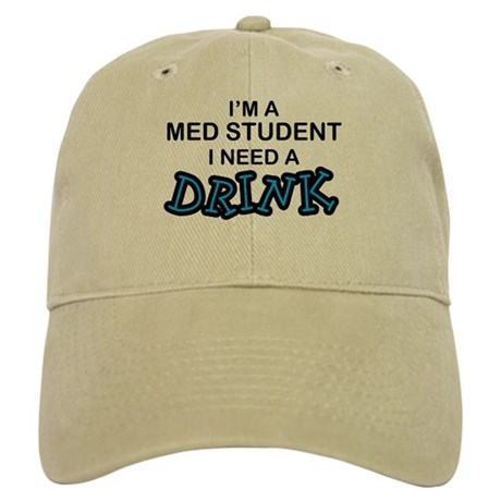Med Student Need a Drink Cap