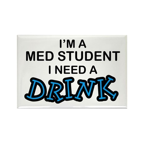 Med Student Need a Drink Rectangle Magnet