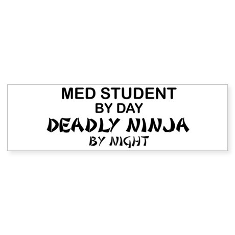 Med Student Deadly Ninja Bumper Sticker
