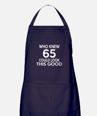 Who Knew 65 Could Look This Good Apron (dark)
