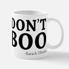 Don't Boo, Barack Obama Quote Mugs