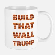 Build That Wall Trump Mugs