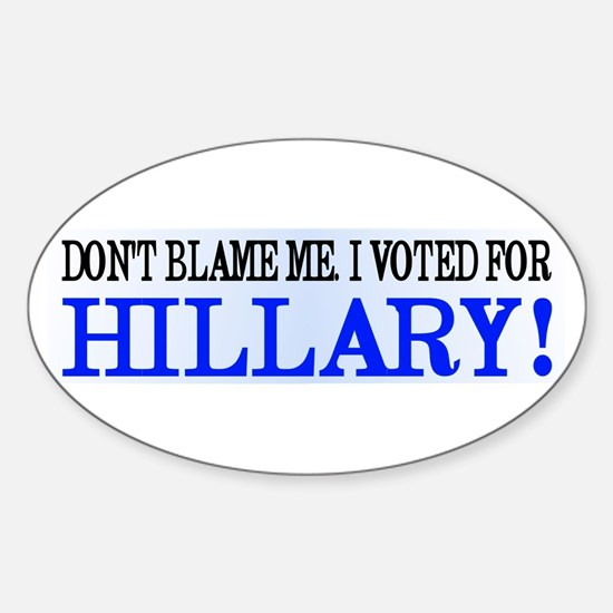 Don't Blame Me I Voted Hillary Decal