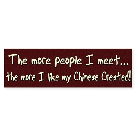 The More People Chinese Crested Bumper Sticker