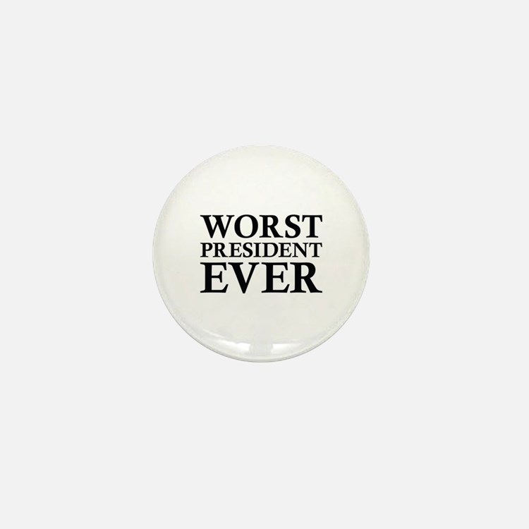 Worst President Ever Mini Button (10 pack)