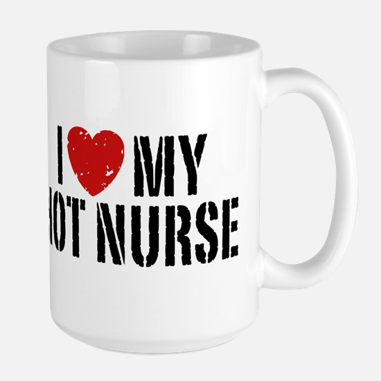 I Love My Hot Nurse Mugs
