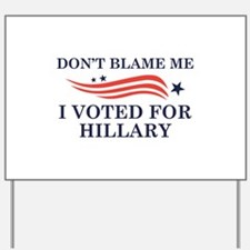 I Voted For Hillary Yard Sign