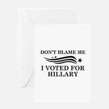 I Voted For Hillary Greeting Card