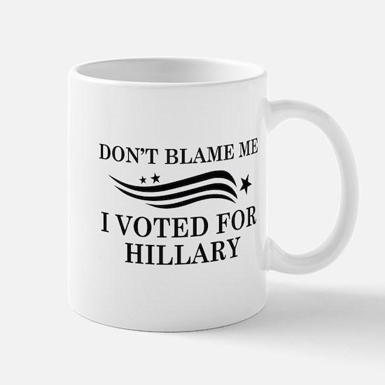 I Voted For Hillary Mug