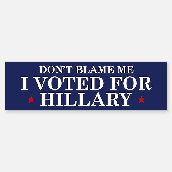Don't Blame Me Bumper Bumper Bumper Sticker