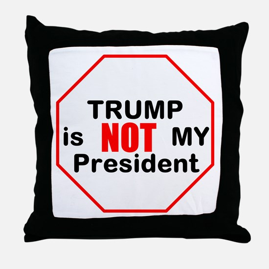 Trump is NOT my president Throw Pillow