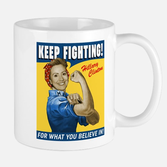 Hillary Clinton Keep Fighting Mugs