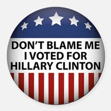 Don't Blame Me Round Car Magnet
