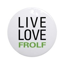 Live Love Frolf Ornament (Round)