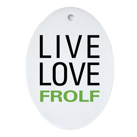 Live Love Frolf Ornament (Oval)