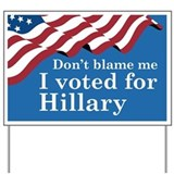 Dont blame me Yard Signs