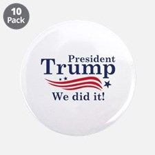 """We Did It! 3.5"""" Button (10 pack)"""