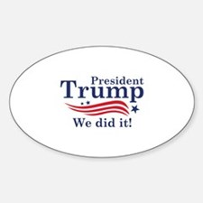 We Did It! Sticker (Oval)