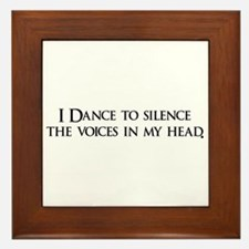 I Dance to silence the voices Framed Tile