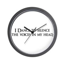 I Dance to silence the voices Wall Clock