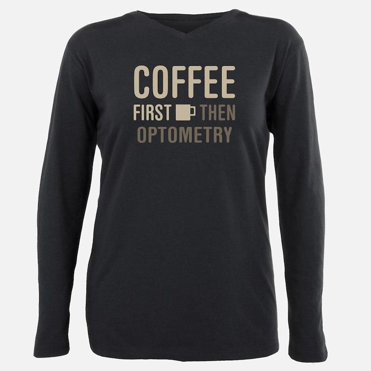 Coffee Then Optometry T-Shirt