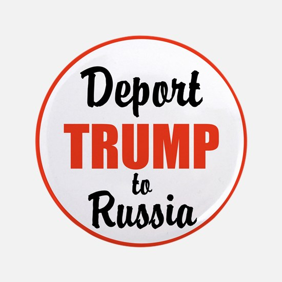 """Deport Trump to Russia 3.5"""" Button (100 pack)"""