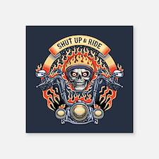 "Shut Up & Ride -1116 Square Sticker 3"" x 3"""