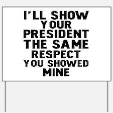 Anti-Trump Respect Yard Sign