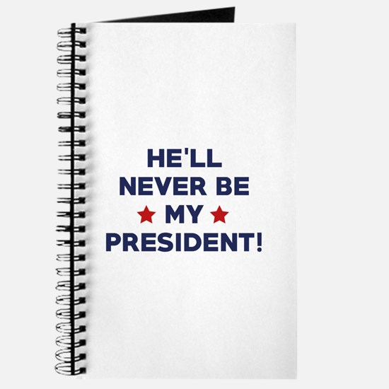 He'll Never Be My President Journal