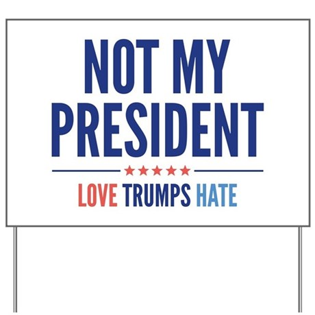 Not My President Yard Sign by Admin_CP132188707