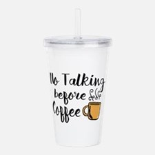 No talking Before Coff Acrylic Double-wall Tumbler