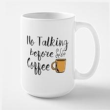 No talking Before Coffee Large Mug