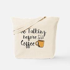 No talking Before Coffee Tote Bag