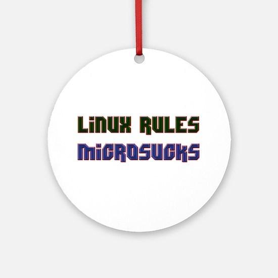 Linux Rules...Microsucks Ornament (Round)