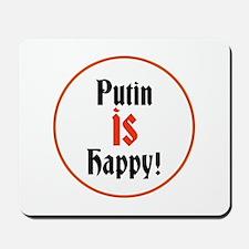 Putin is happy Mousepad