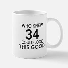 Who Knew 34 Could look This Good Mug