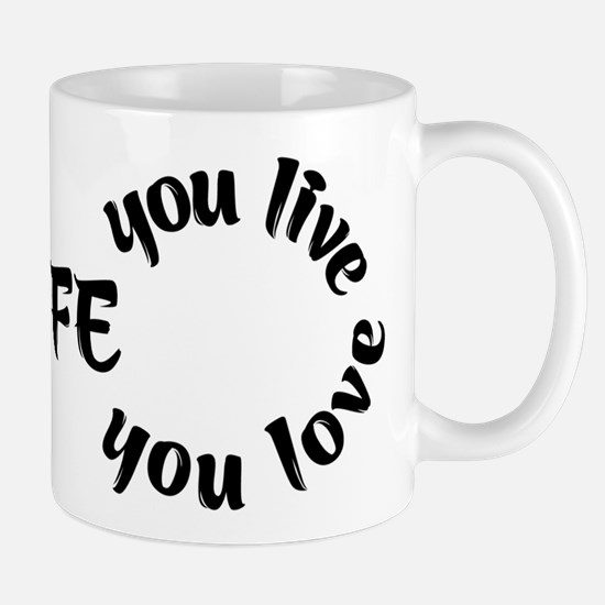 Live the Life Mugs