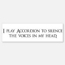 I play Accordion to silence t Bumper Bumper Bumper Sticker