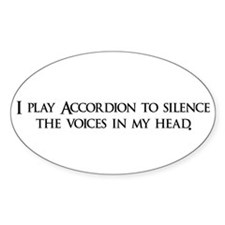 I play Accordion to silence t Oval Decal