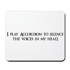I play Accordion to silence t Mousepad