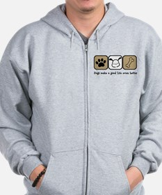 Dogs Make a Good Life Even Better Zip Hoodie