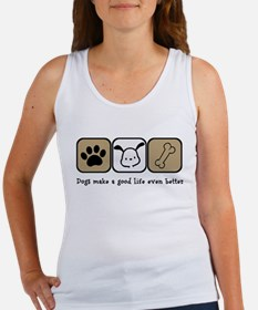 Dogs Make a Good Life Even Better Tank Top