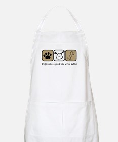Dogs Make a Good Life Even Better Apron